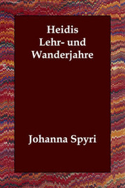 Heidis Lehr- Und Wanderjahre by Johanna Spyri image