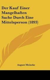 Der Kauf Einer Mangelhaften Sache Durch Eine Mittelsperson (1893) by August Meineke