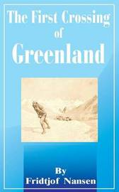 The First Crossing of Greenland by Fridtjof Nansen image
