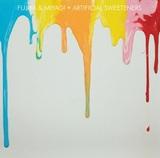 Artificial Sweeteners by Fujiya & Miyagi