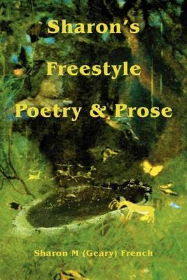 Sharon's Freestyle Poetry & Prose by Sharon M French image