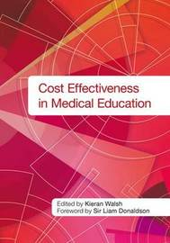 Cost Effectiveness in Medical Education by Kieran Walsh