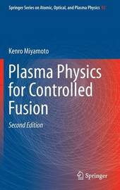 Plasma Physics for Controlled Fusion by Kenro Miyamoto