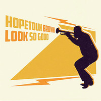 Look So Good by Hopetoun Brown