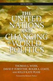 The United Nations and Changing World Politics by Thomas G Weiss image