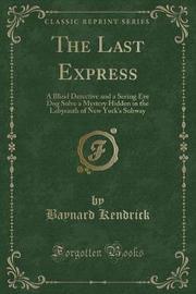 The Last Express by Baynard Kendrick