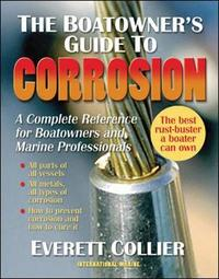 The Boatowner's Guide to Corrosion by Everett Collier