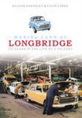 Making Cars at Longbridge by Gillian Bardsley