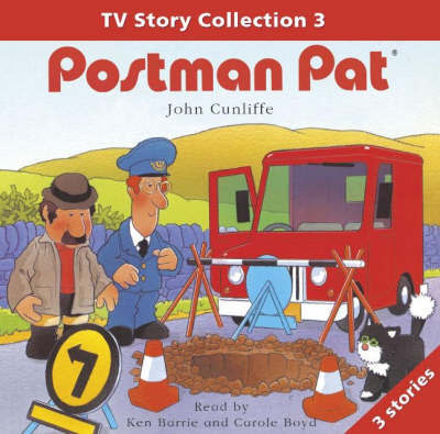 "Postman Pat Story Collection: Television Stories: v. 3: ""Postman Pat Flollows a Trail"", ""Postman Pat Has the Best Village"" AND ""Postman Pat and the Hole in the Road"" by John Cunliffe image"