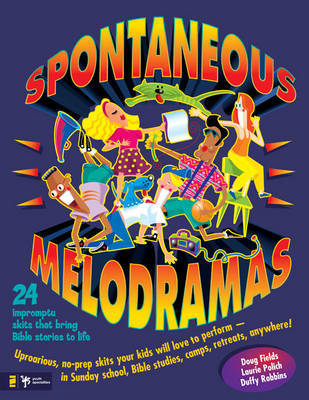 Spontaneous Melodramas by Doug Fields