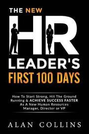 The New HR Leader's First 100 Days by Alan Collins