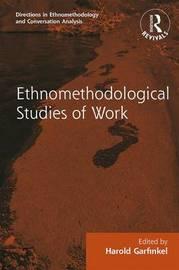 : Ethnomethodological Studies of Work (1986)