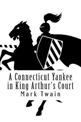A Connecticut Yankee in King Arthur's Court by Mark Twain ) image
