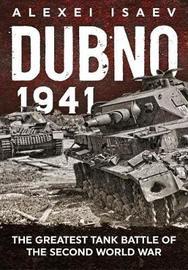 Dubno 1941 by Aleksei Isaev