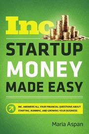 Startup Money Made Easy by Maria Aspan