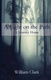 A Light on the Path by William Clark
