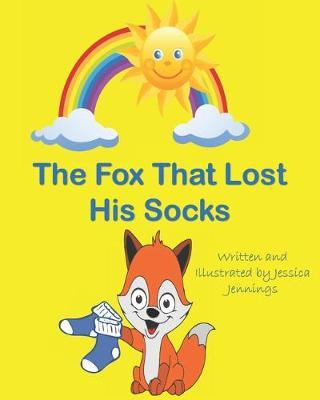 The Fox That Lost His Socks by Jessica Jennings