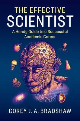 The Effective Scientist by Corey J A Bradshaw