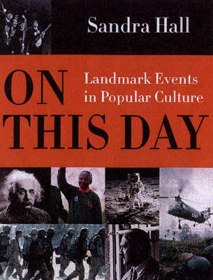On This Day: Landmarks of Our Time by Sandra K. Hall image