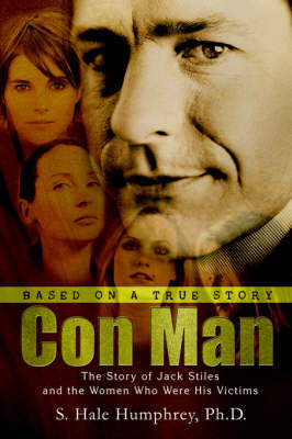 Con Man: The Story of Jack Stiles and the Women Who Were His Victims by S Hale Humphrey image