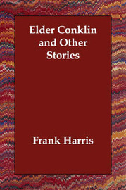 Elder Conklin and Other Stories by Frank Harris image