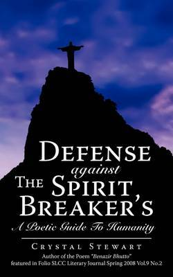 Defense Against the Spirit Breaker's: A Poetic Guide to Humanity by Crystal Stewart image