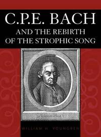 C.P.E.Bach and the Rebirth of the Strophic Song by William H. Youngren image
