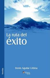 La Ruta Del Exito by Denis Aguilar Urbina image