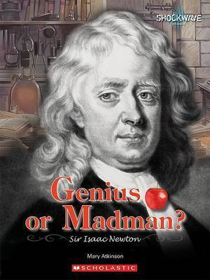 Genius or Madman?: Sir Isaac Newton by Mary Atkinson