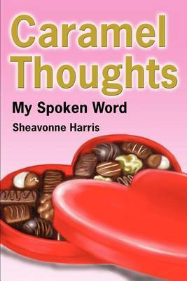 Caramel Thoughts: My Spoken Word by Sheavonne A Harris image