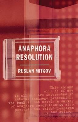 Anaphora Resolution by Ruslan Mitkov