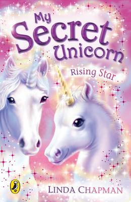 My Secret Unicorn: Rising Star by Linda Chapman