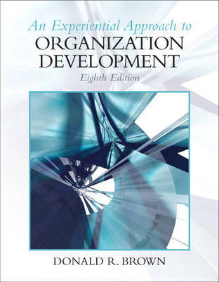 Experiential Approach to Organization Development by Donald R. Brown