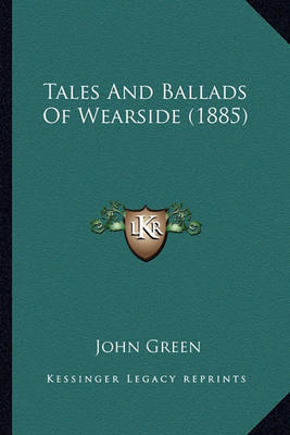 Tales and Ballads of Wearside (1885) by John Green