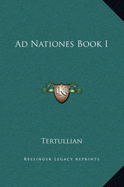 Ad Nationes Book I by . Tertullian