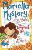 Mariella Mystery Investigates the Spaghetti Yeti by Kate Pankhurst