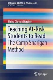 Teaching At-Risk Students to Read by Elaine Clanton Harpine