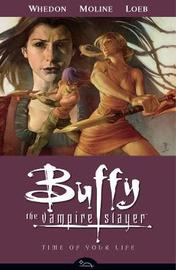 Buffy the Vampire Slayer Season Eight Vol 4: Time of Your Life by Joss Whedon
