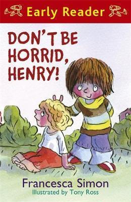 Horrid Henry Early Reader: Don't Be Horrid, Henry! by Francesca Simon image