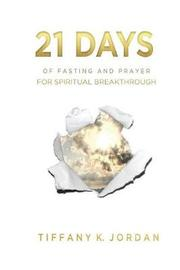 21 Days of Fasting & Prayer for Spiritual Breakthrough by Tiffany K Jordan image