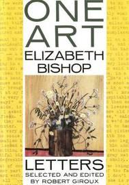 One Art: Letters by Elizabeth Bishop