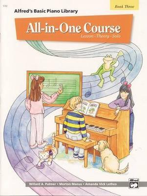 Alfred's Basic All-In-One Course, Bk 3 by Willard A Palmer