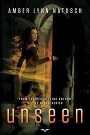 Unseen by Amber Lynn Natusch