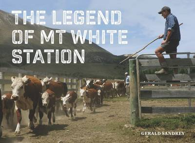 The Legend of Mt White Station by Gerald Sandrey