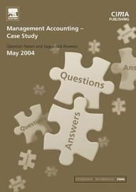 Management Accounting- Case Study May 2004 by CIMA