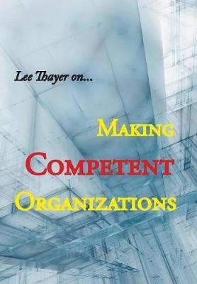 Making Competent Organizations by Lee Thayer image