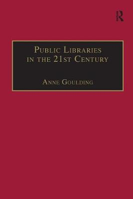 Public Libraries in the 21st Century by Anne Goulding image