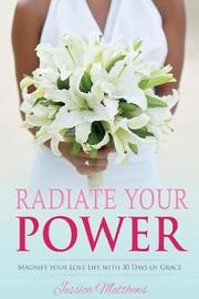 Radiate Your Power by Jessica Matthews image