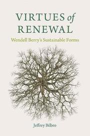 Virtues of Renewal by Jeffrey Bilbro image