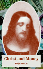 Christ and Money by Hugh Martin image
